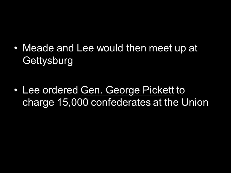 Meade and Lee would then meet up at Gettysburg