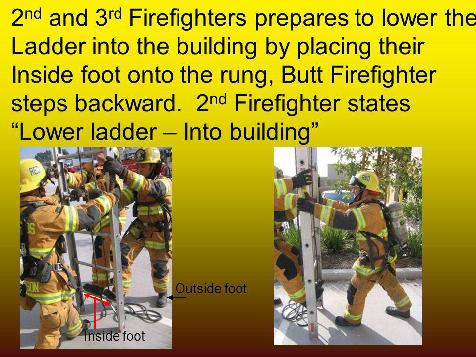 2nd and 3rd Firefighters prepares to lower the