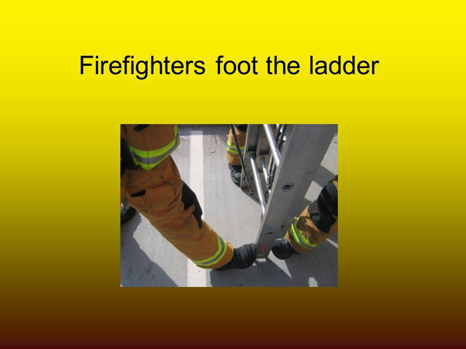 Firefighters foot the ladder