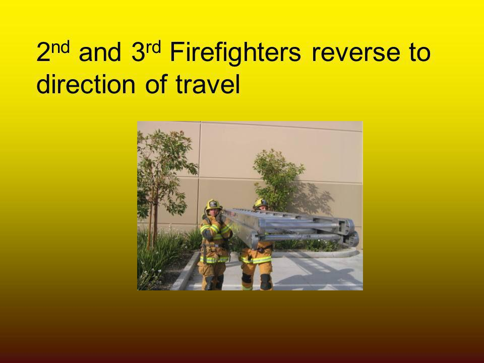 2nd and 3rd Firefighters reverse to