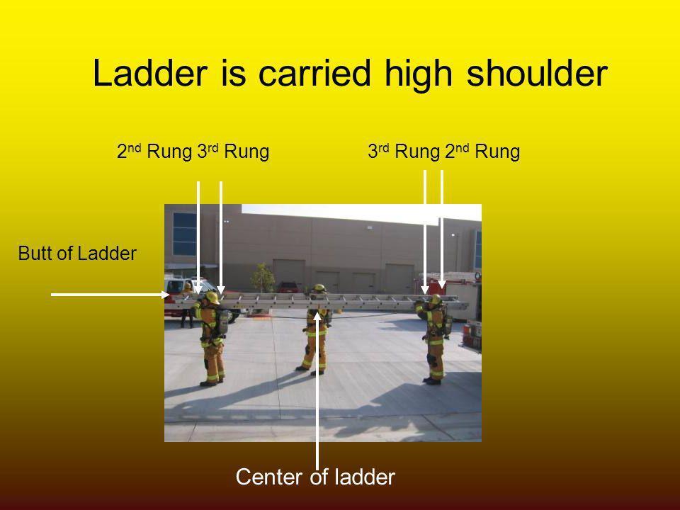 Ladder is carried high shoulder
