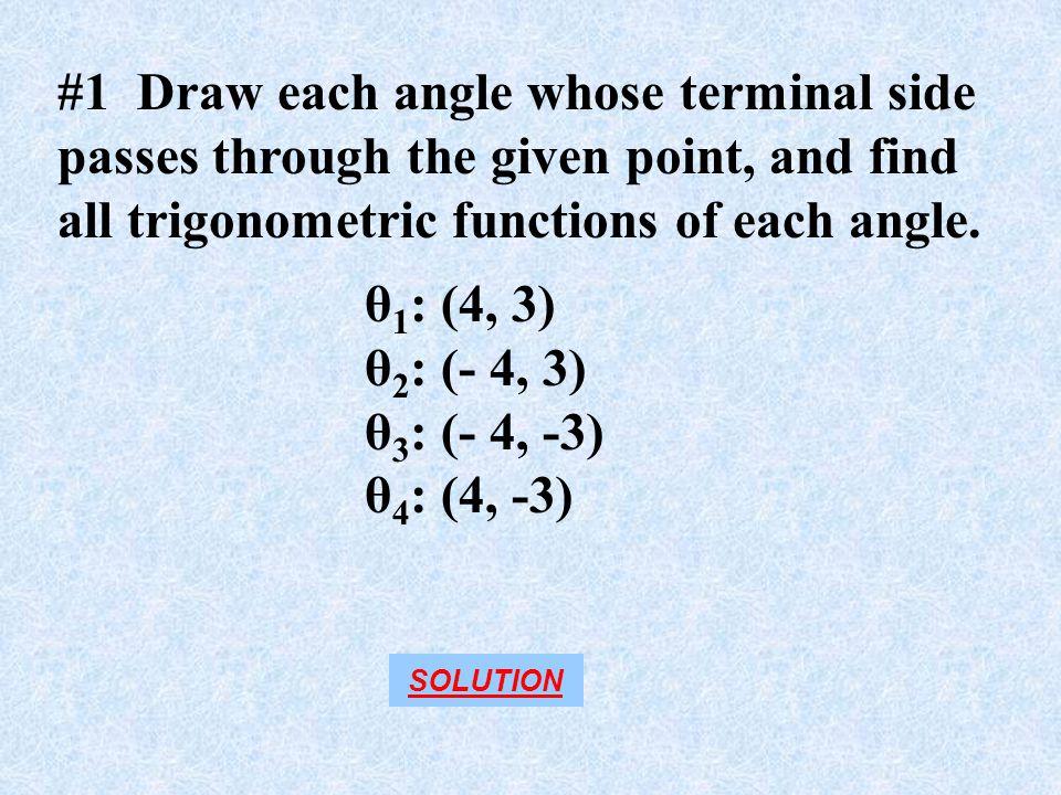 #1 Draw each angle whose terminal side