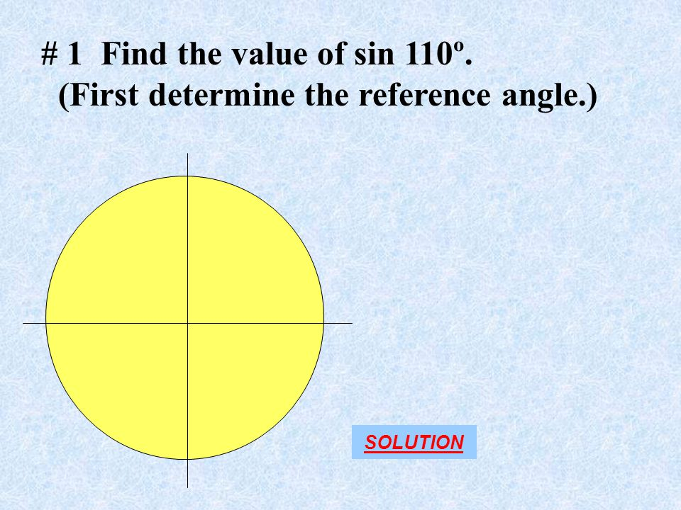 (First determine the reference angle.)