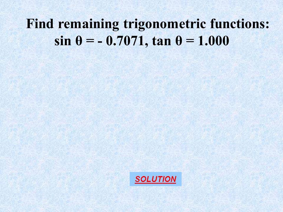 Find remaining trigonometric functions: