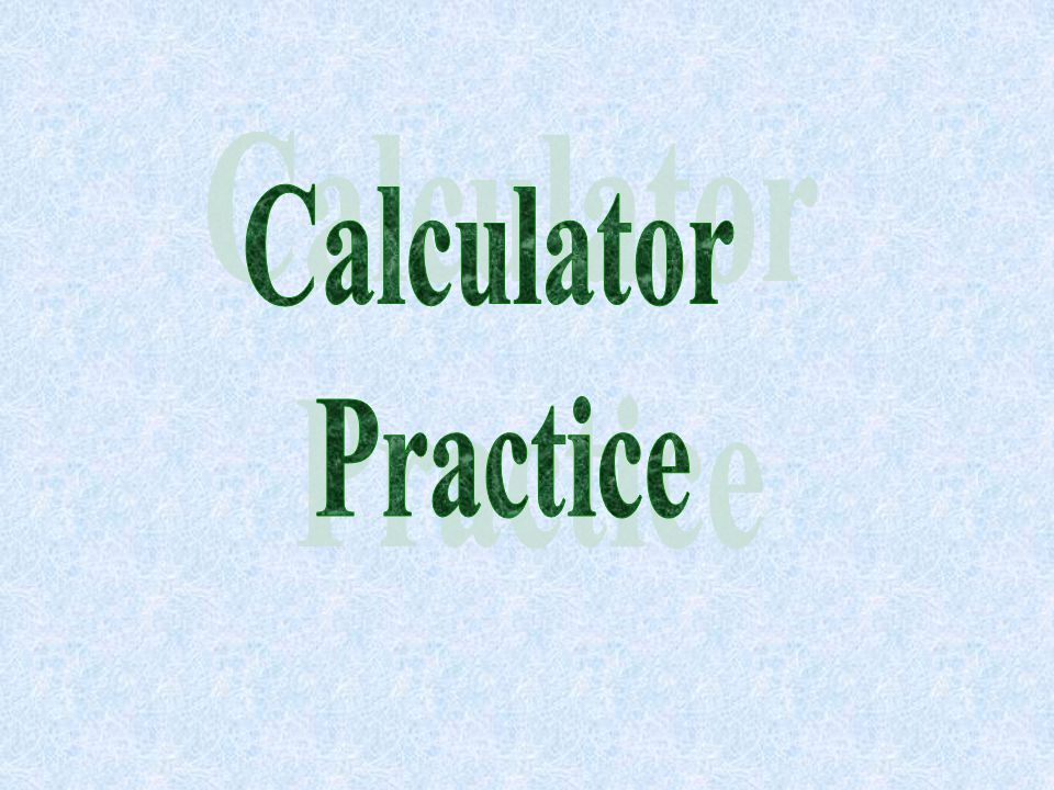 Calculator Practice