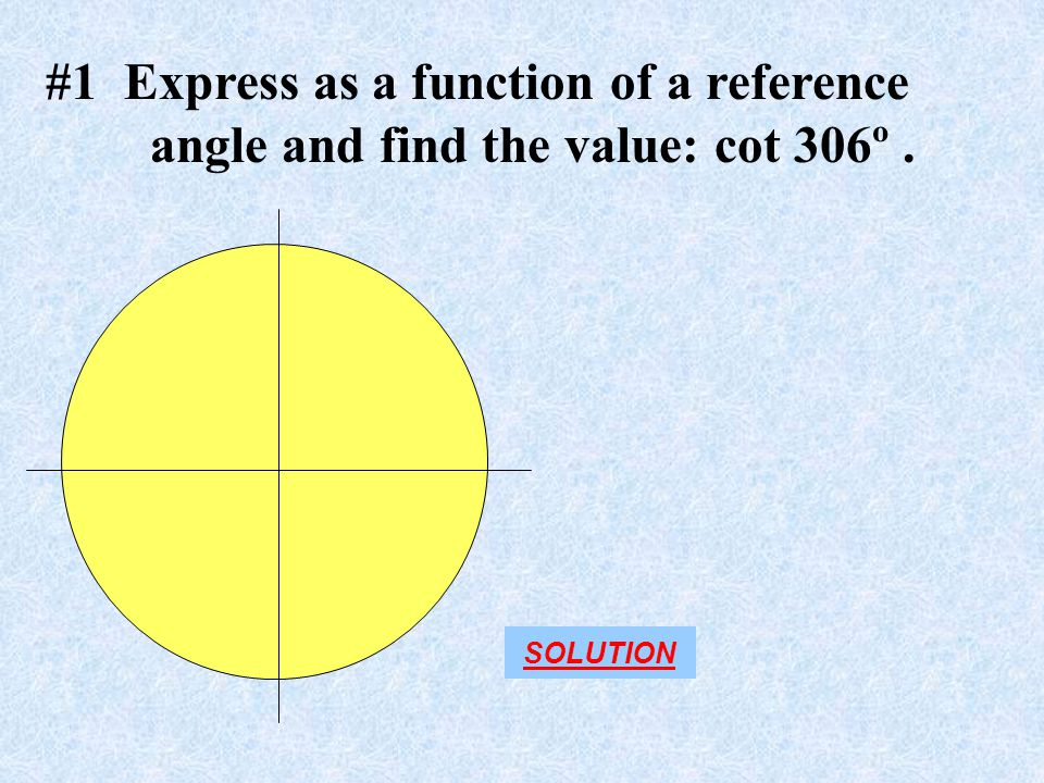#1 Express as a function of a reference