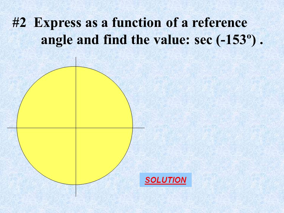 #2 Express as a function of a reference