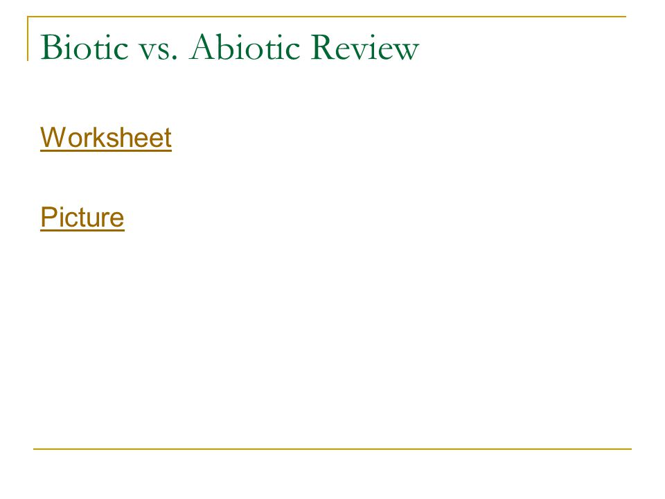 Biotic vs. Abiotic Review