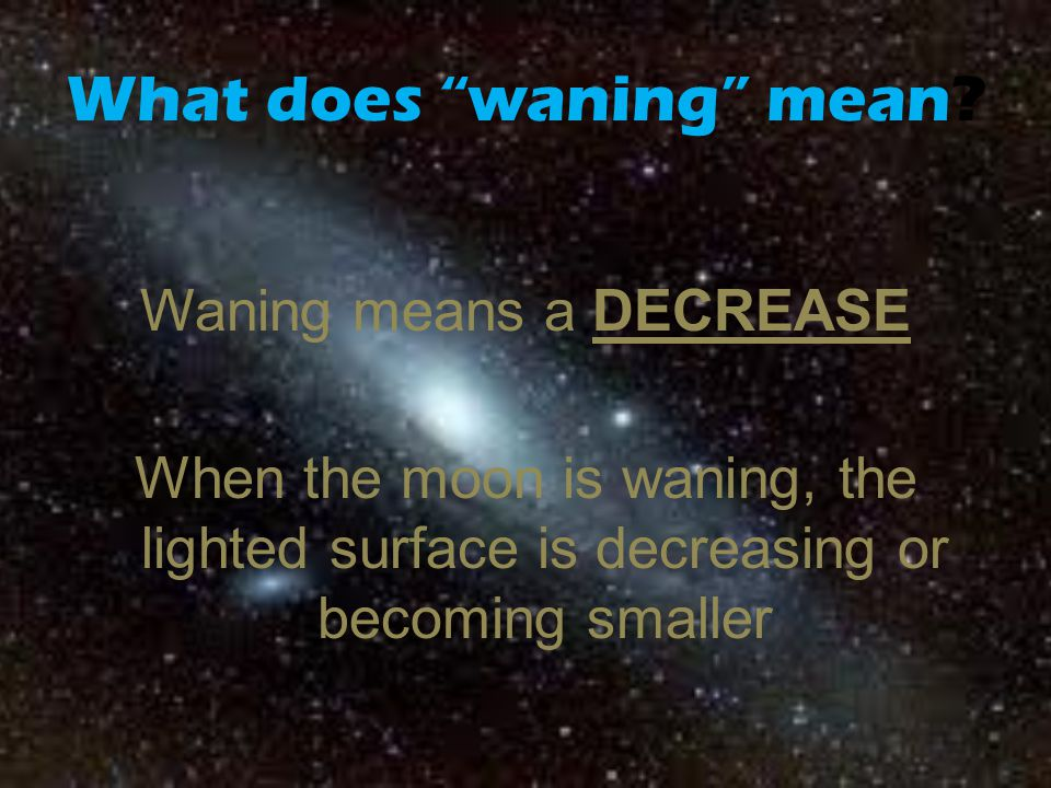 What does waning mean