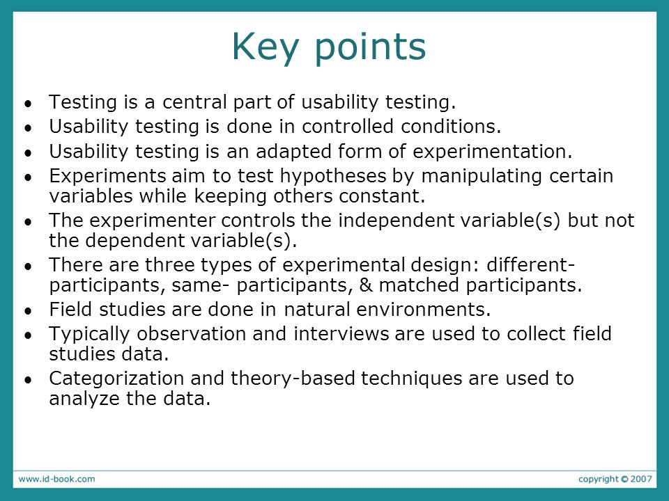 Key points Testing is a central part of usability testing.