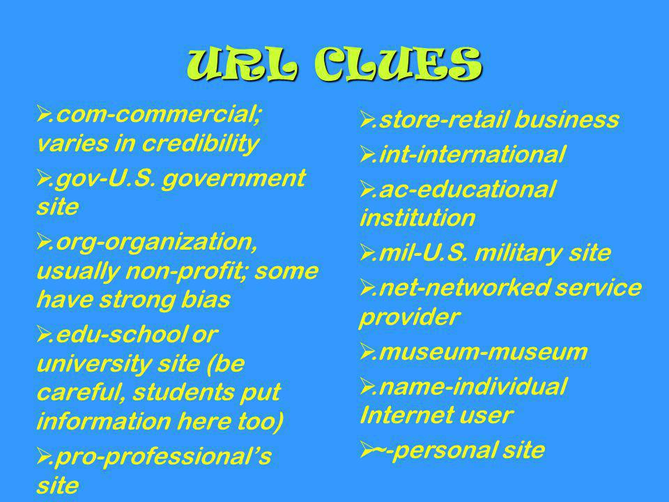URL CLUES .com-commercial; varies in credibility
