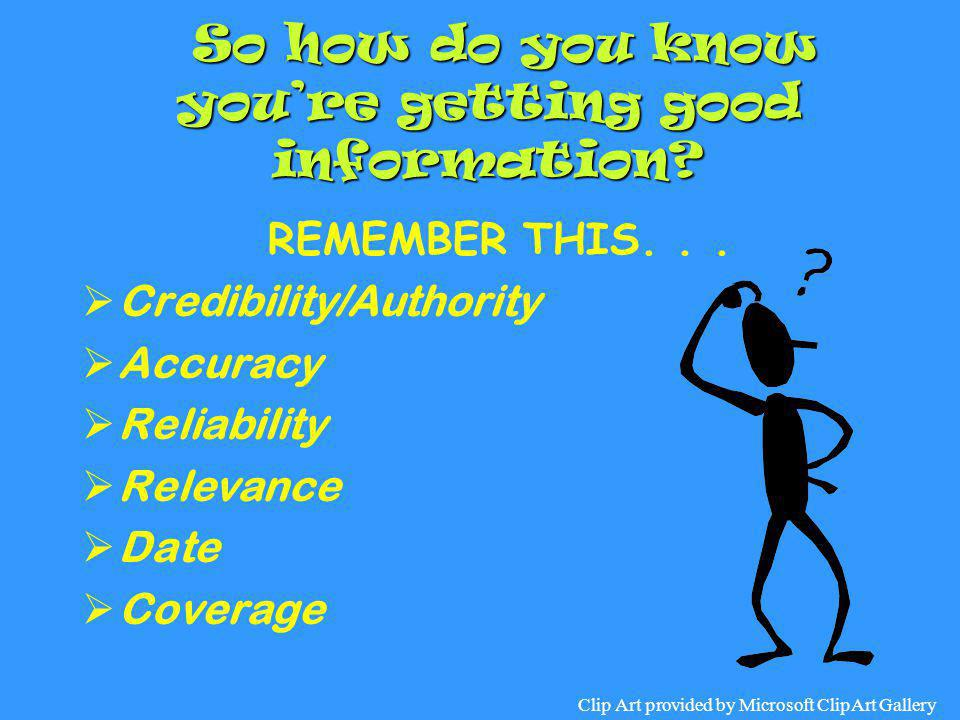 So how do you know you're getting good information