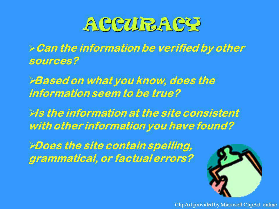 ACCURACY Based on what you know, does the information seem to be true