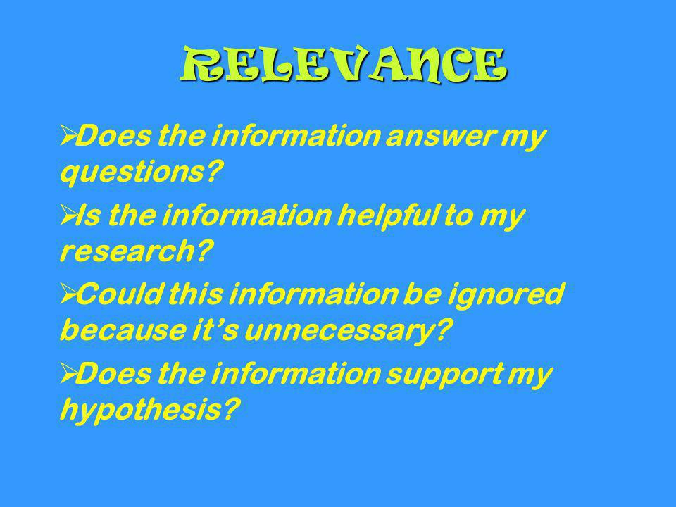 RELEVANCE Does the information answer my questions