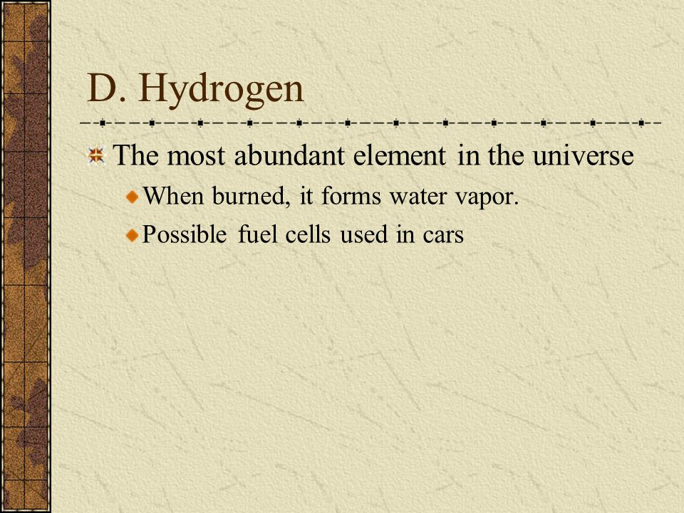 D. Hydrogen The most abundant element in the universe