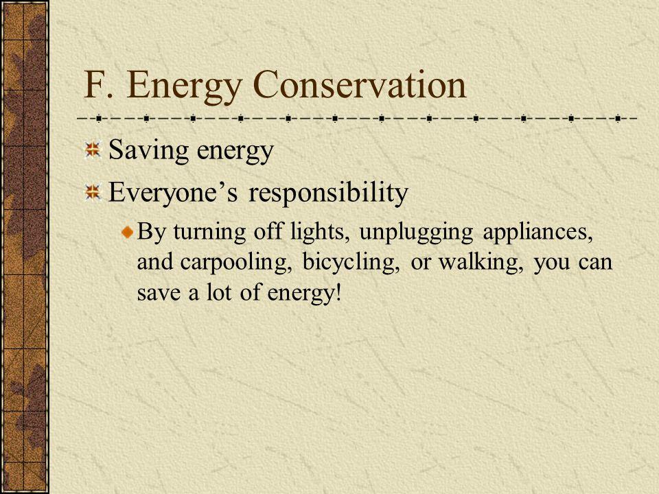F. Energy Conservation Saving energy Everyone's responsibility