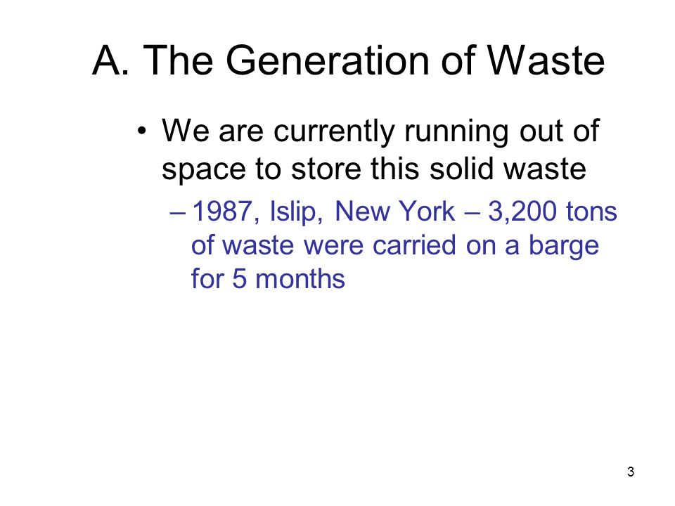 A. The Generation of Waste