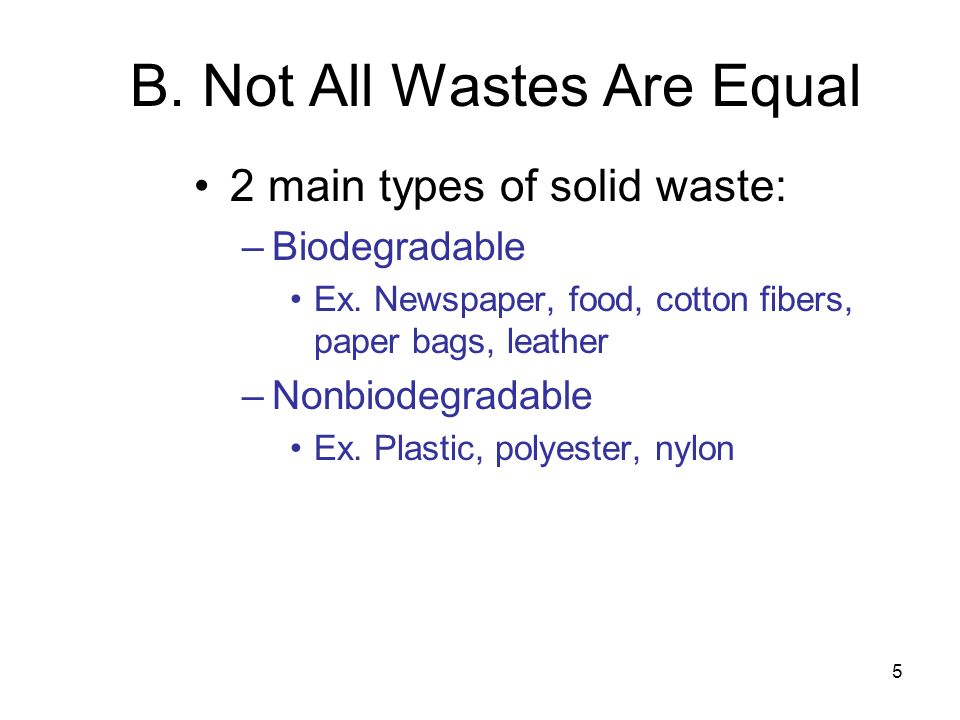 B. Not All Wastes Are Equal