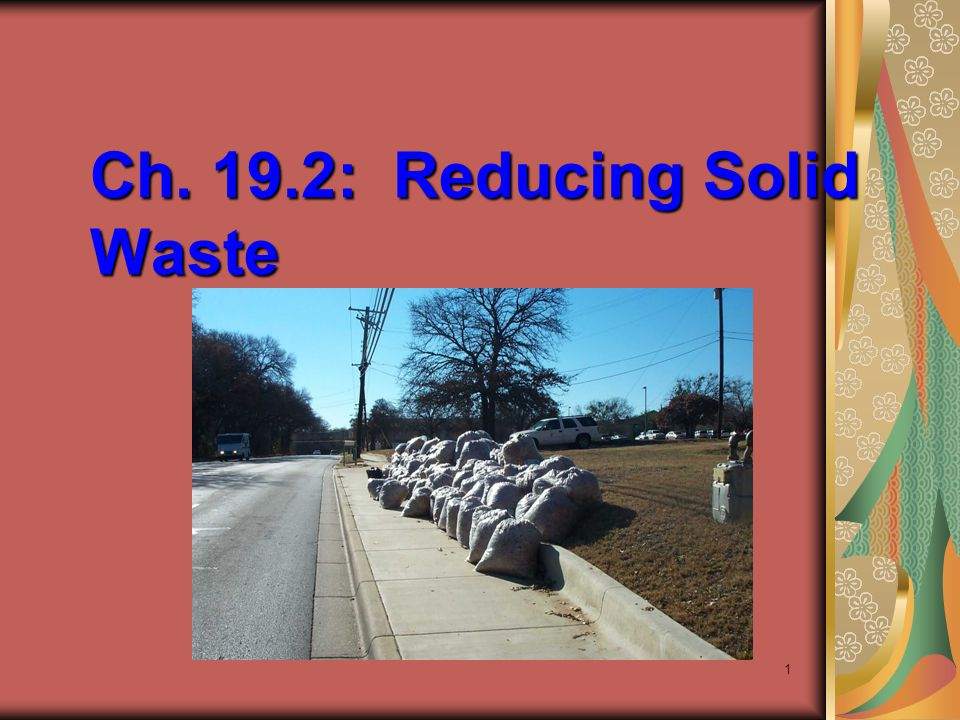 Ch. 19.2: Reducing Solid Waste