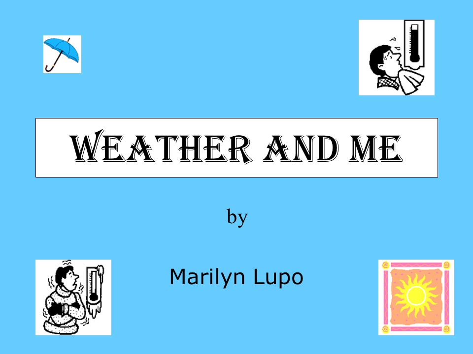 Weather and Me by Marilyn Lupo