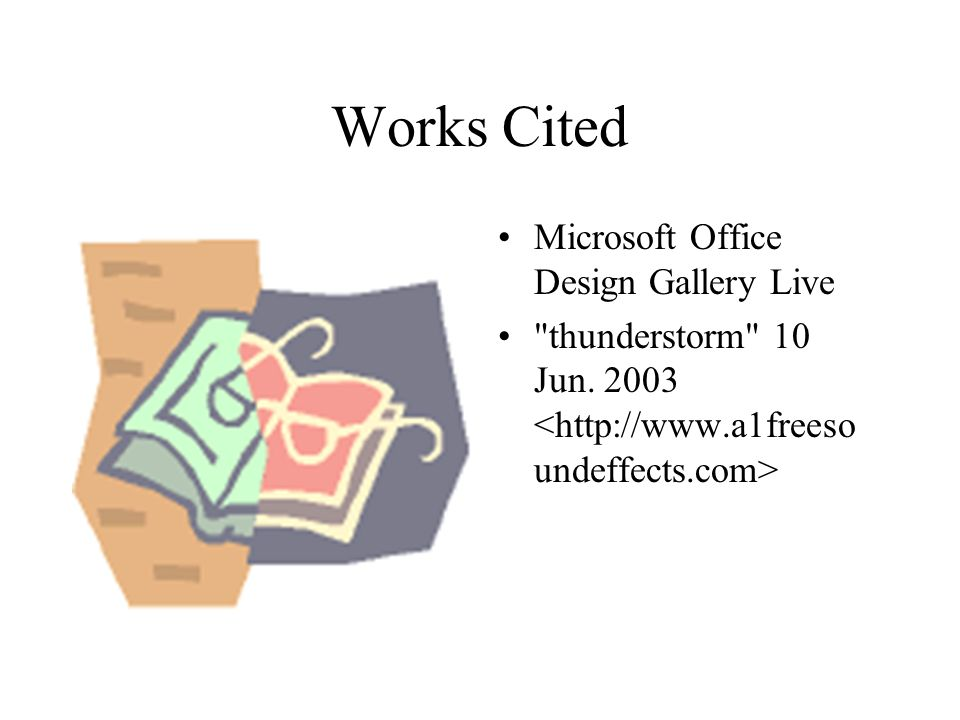 Works Cited Microsoft Office Design Gallery Live