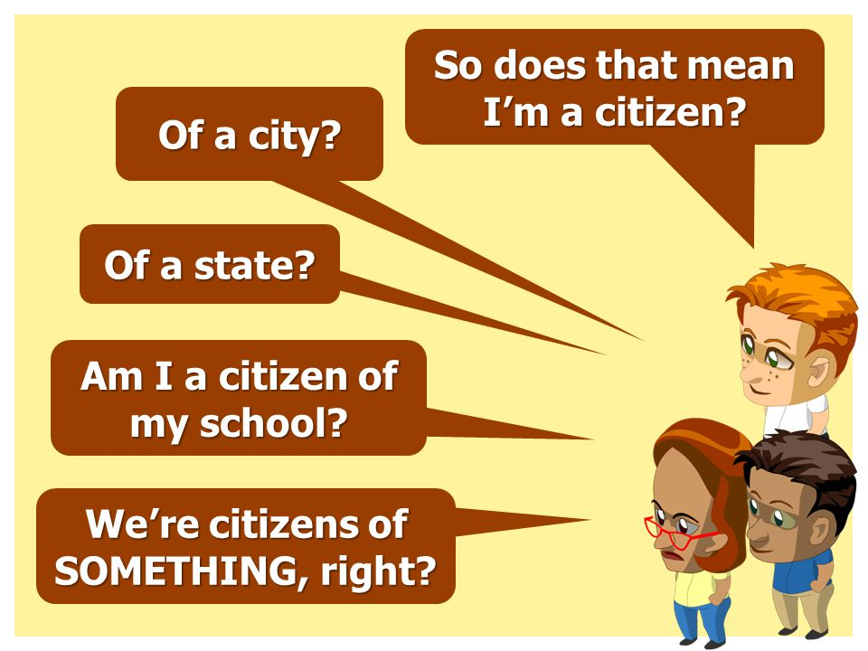 So does that mean I'm a citizen