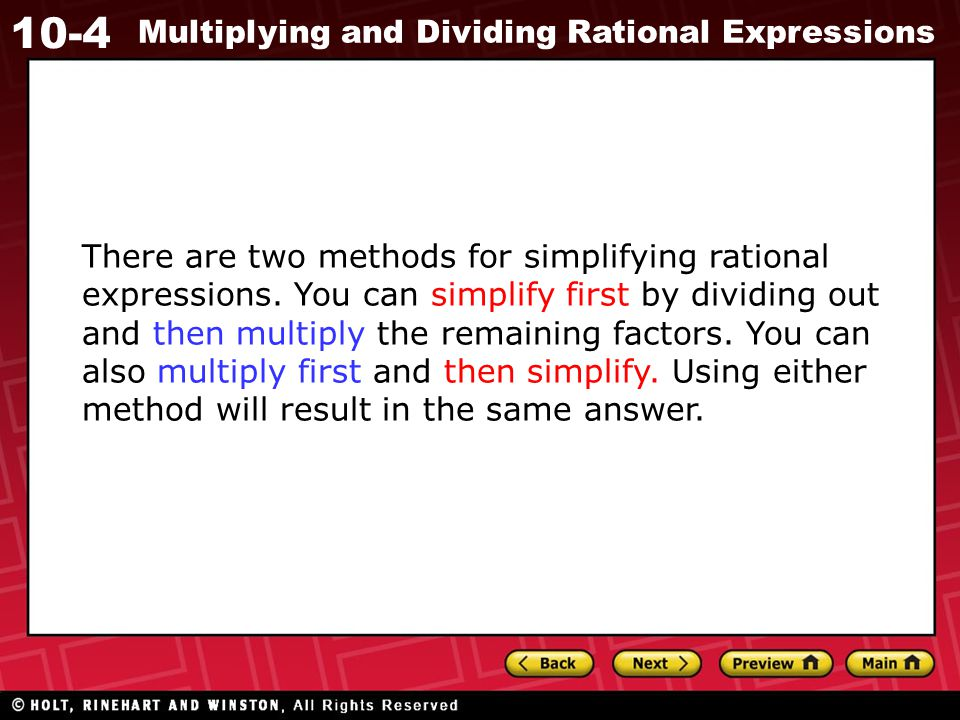 There are two methods for simplifying rational expressions