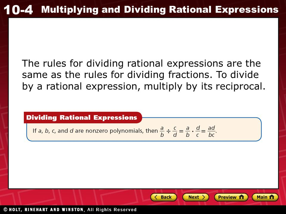 The rules for dividing rational expressions are the same as the rules for dividing fractions.