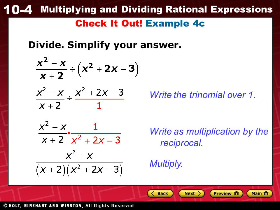 Check It Out! Example 4c Divide. Simplify your answer. Write the trinomial over 1. Write as multiplication by the reciprocal.