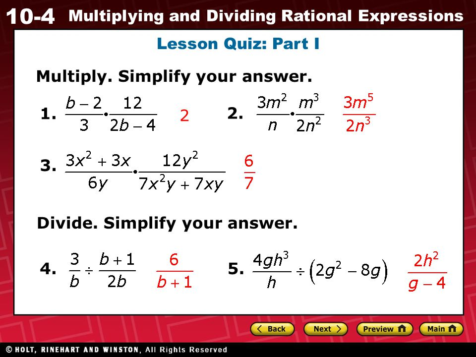 Lesson Quiz: Part I Multiply. Simplify your answer. 1. 2 2. 3. Divide. Simplify your answer. 4. 5.
