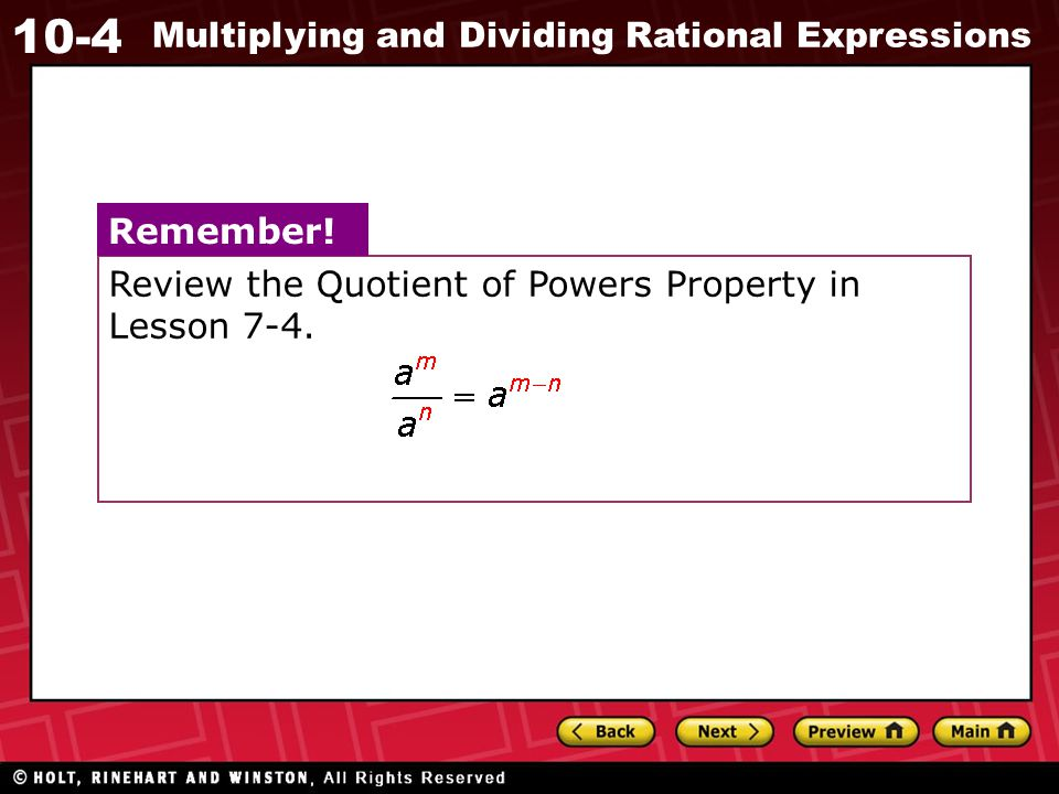 Review the Quotient of Powers Property in Lesson 7-4.