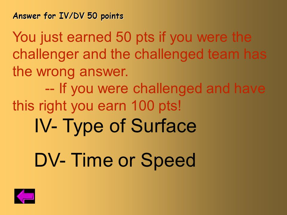IV- Type of Surface DV- Time or Speed