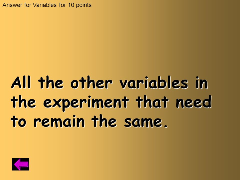 Answer for Variables for 10 points