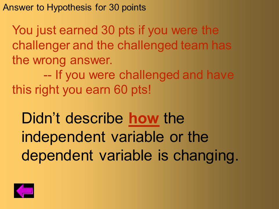 Answer to Hypothesis for 30 points