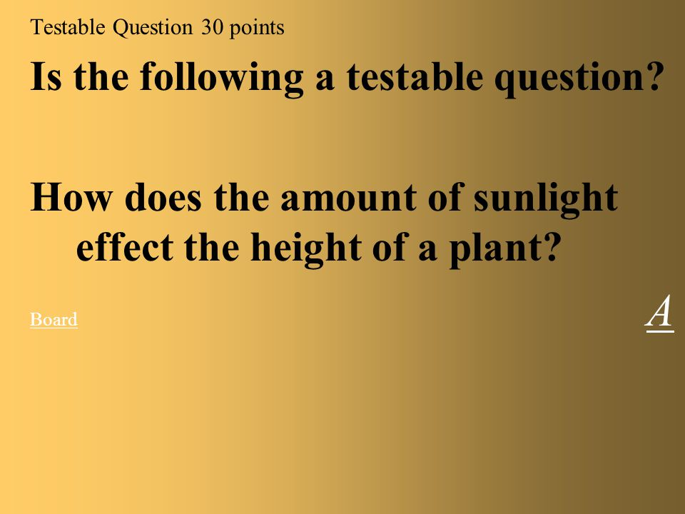 Testable Question 30 points