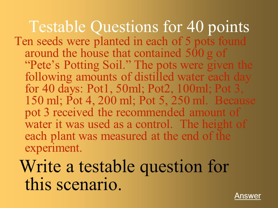 Testable Questions for 40 points
