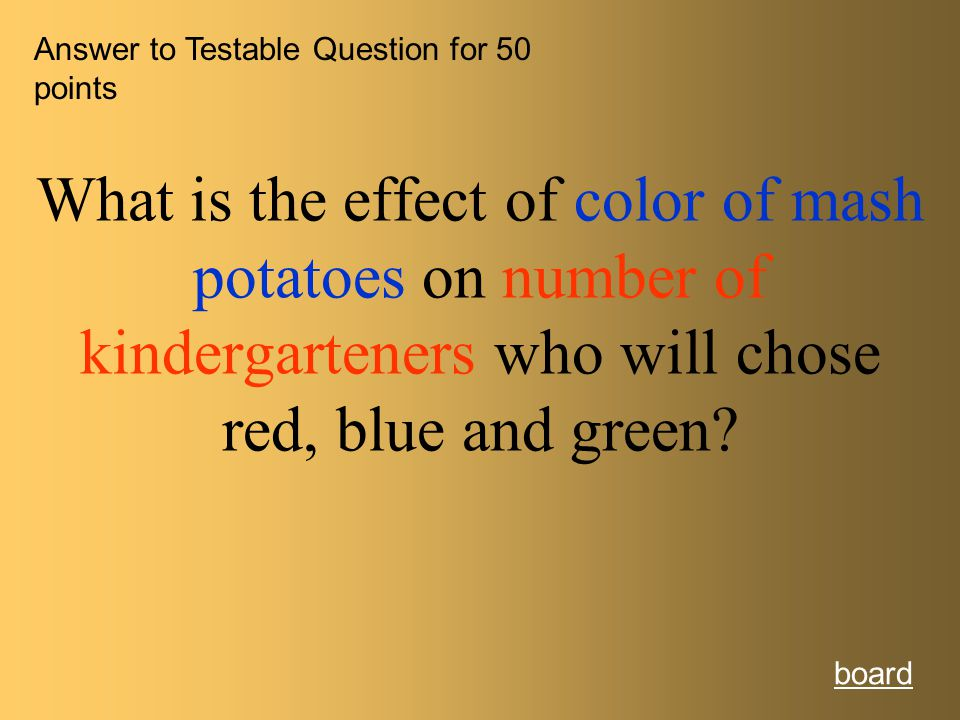 Answer to Testable Question for 50 points