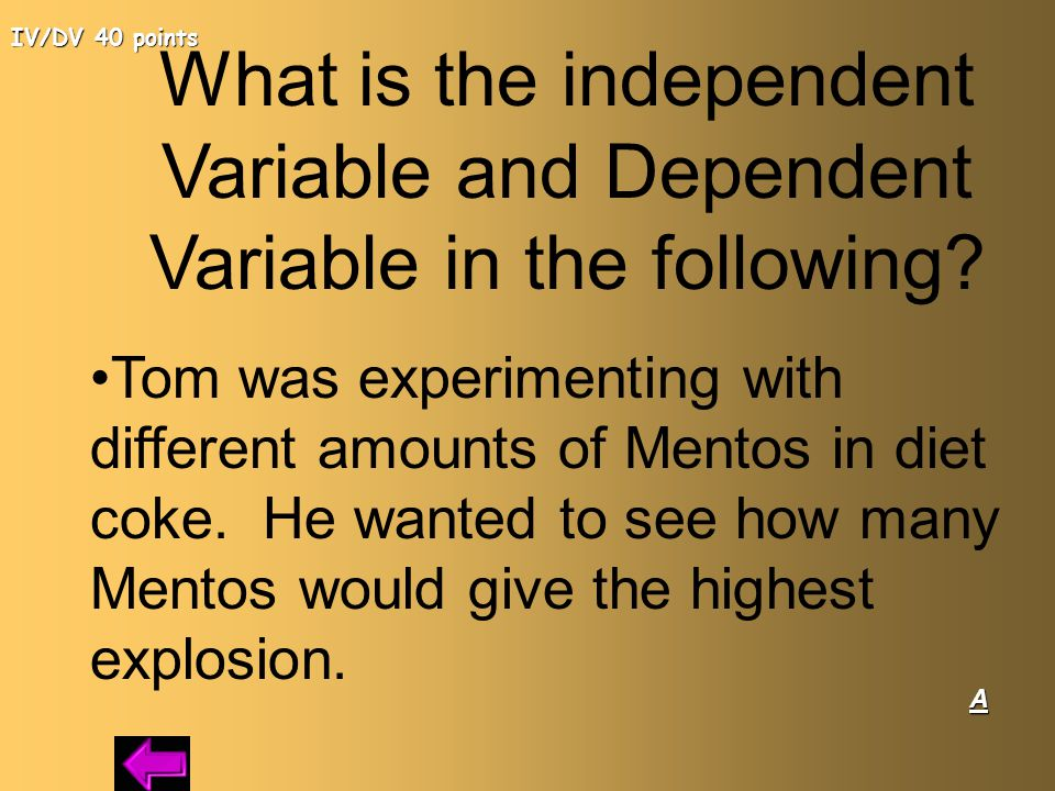 IV/DV 40 points What is the independent Variable and Dependent Variable in the following