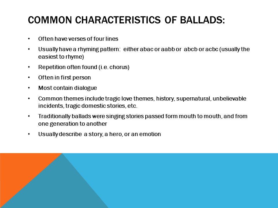 Common characteristics of Ballads: