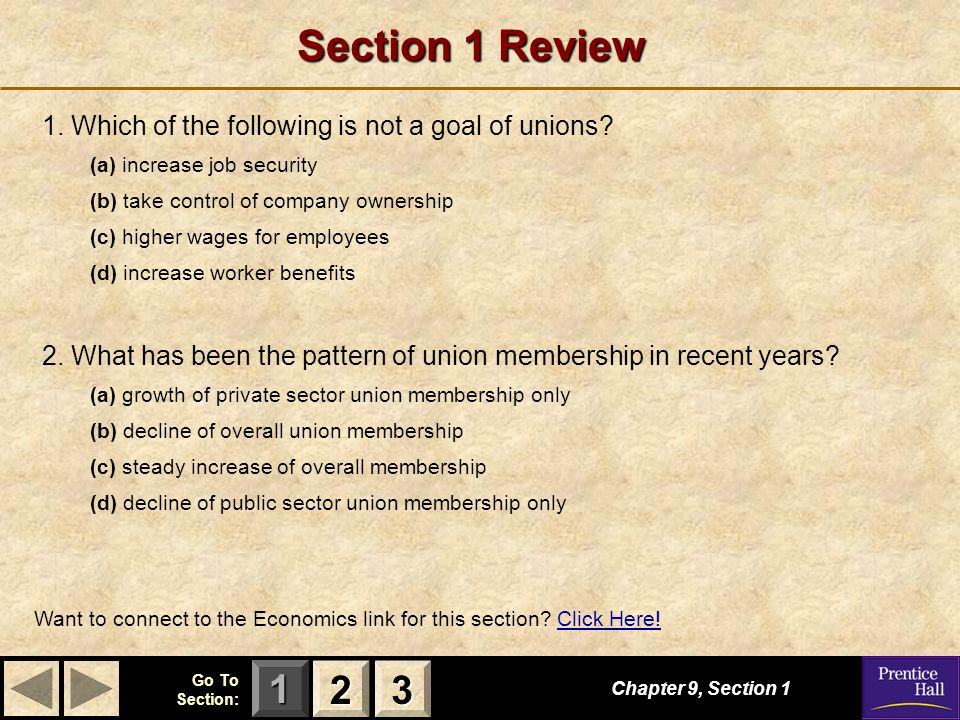 Section 1 Review 1. Which of the following is not a goal of unions (a) increase job security. (b) take control of company ownership.