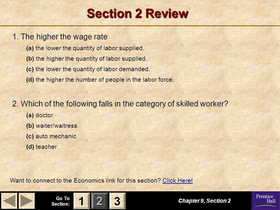 Section 2 Review 1 3 1. The higher the wage rate