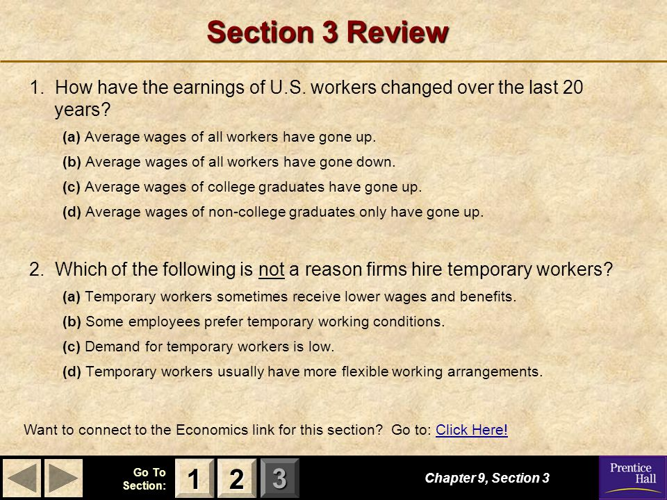 Section 3 Review 1. How have the earnings of U.S. workers changed over the last 20 years (a) Average wages of all workers have gone up.