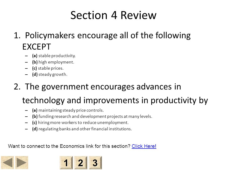Section 4 Review 1. Policymakers encourage all of the following EXCEPT