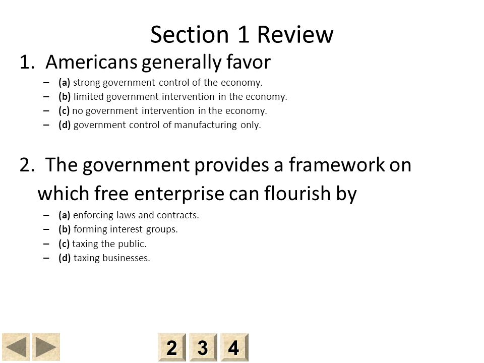 Section 1 Review 1. Americans generally favor