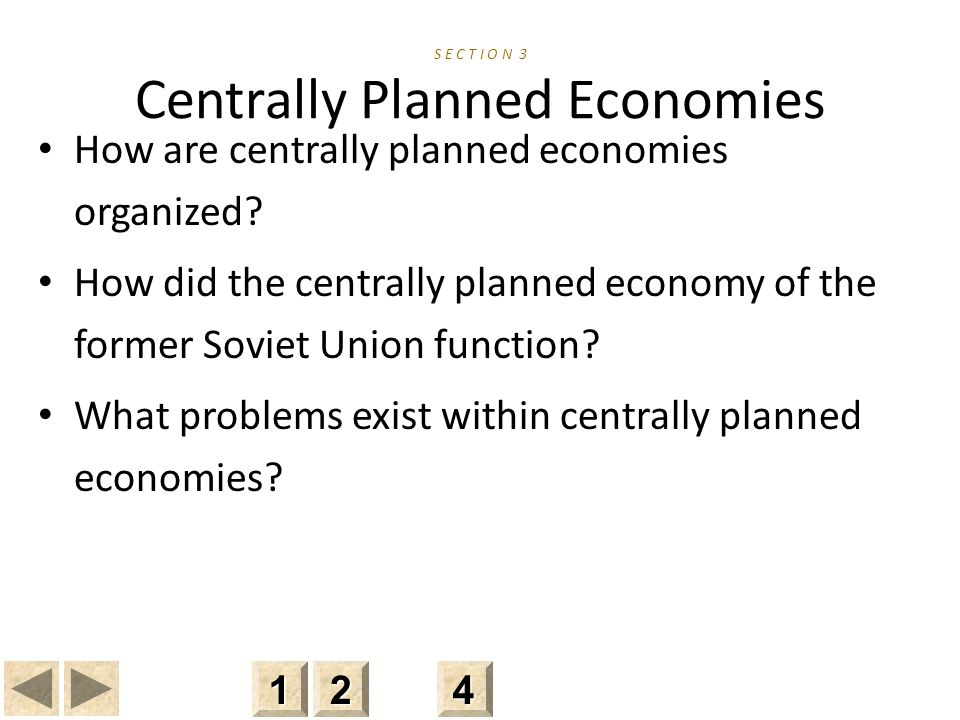 S E C T I O N 3 Centrally Planned Economies