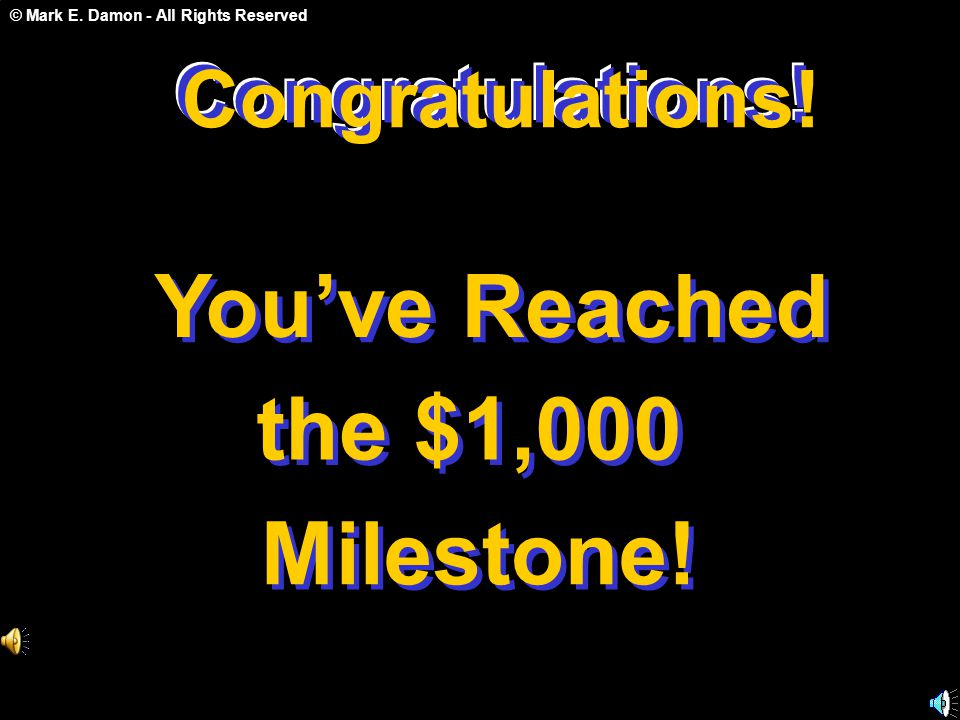 You've Reached the $1,000 Milestone! Congratulations! Congratulations!