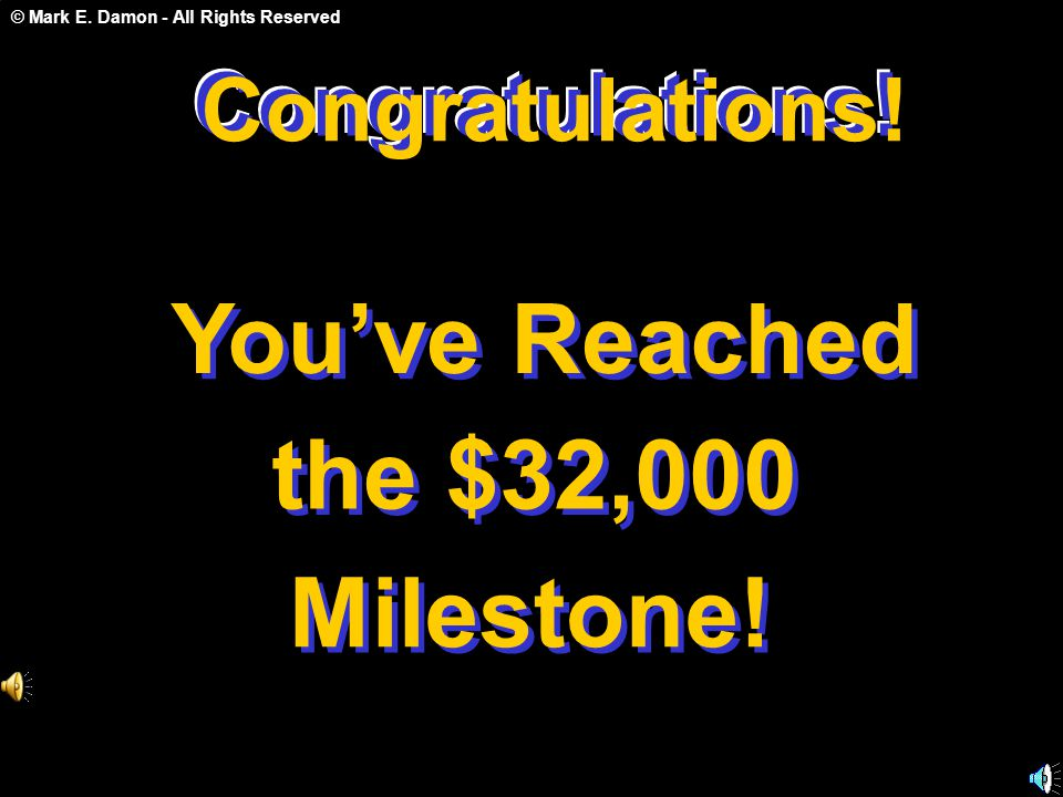 You've Reached the $32,000 Milestone! Congratulations!