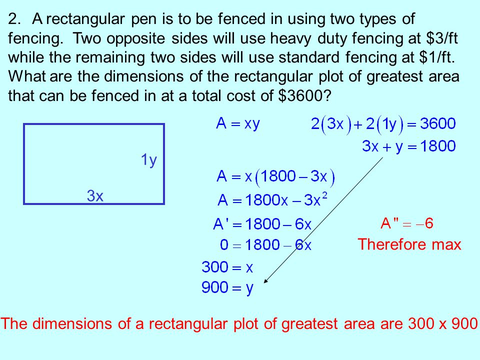 A rectangular pen is to be fenced in using two types of
