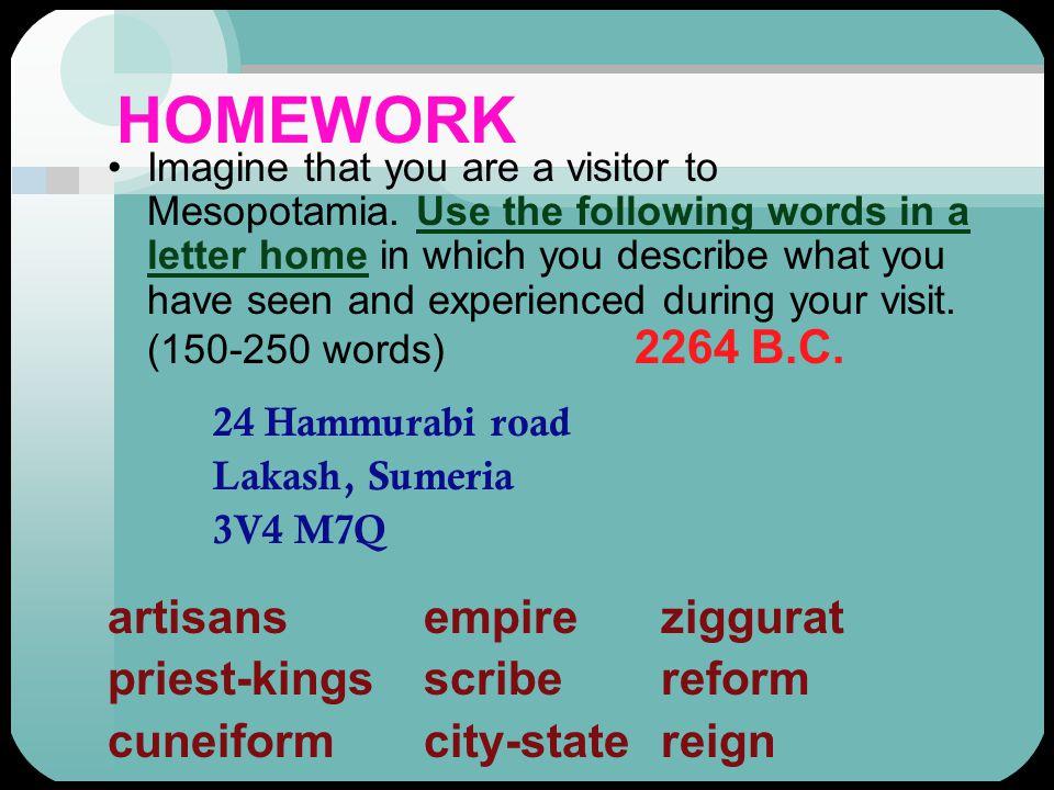 HOMEWORK artisans empire ziggurat priest-kings scribe reform
