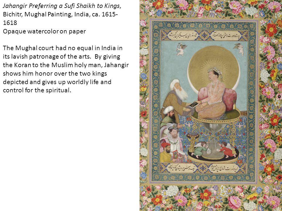 Jahangir Preferring a Sufi Shaikh to Kings, Bichitr, Mughal Painting, India, ca. 1615-1618
